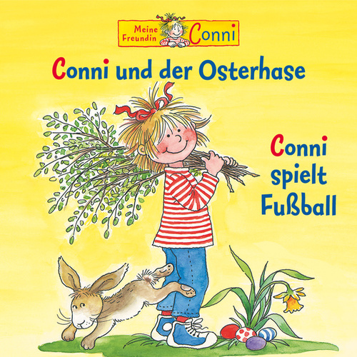 Conni und der Osterhase / Conni spielt Fußball von Conni
