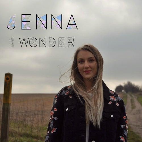 I Wonder by Jenna