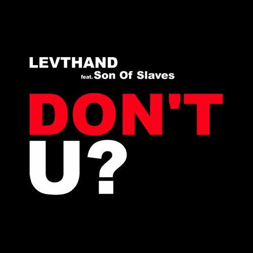 Don't U? von Levthand