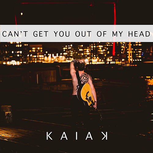 Can't Get You Out Of My Head de Kaiak