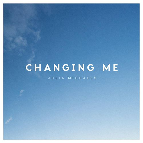 Changing Me de Julia Michaels