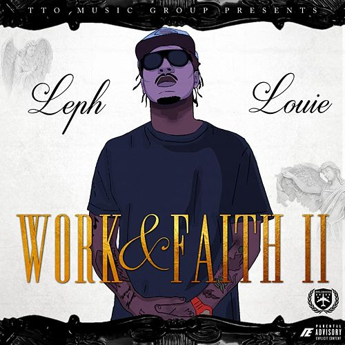 Work & Faith II by Leph Louie
