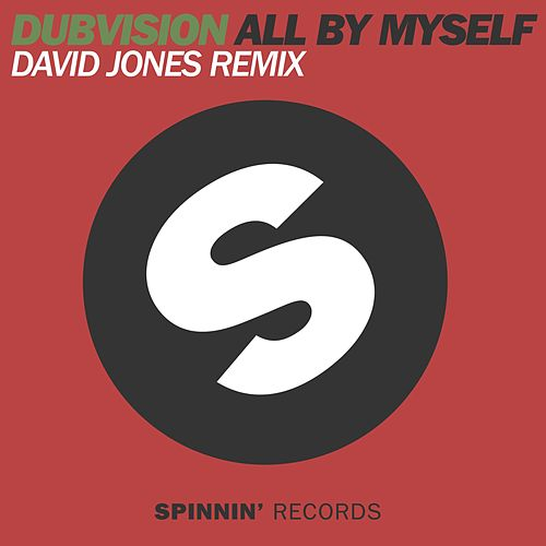 All By Myself (David Jones Remix) by DubVision