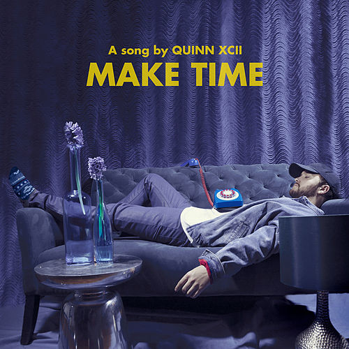Make Time von Quinn XCII