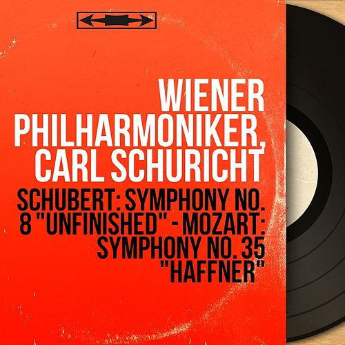 Schubert: Symphony No. 8 'Unfinished' - Mozart: Symphony No. 35 'Haffner' (Mono Version) von Wiener Philharmoniker