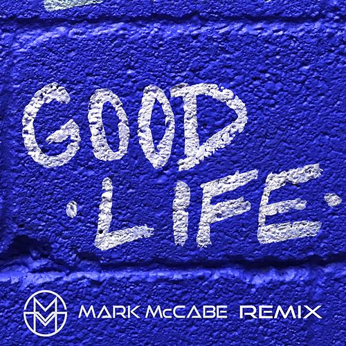 Good Life (Mark McCabe Remix) de Soulé