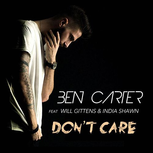 Don't Care (feat. Will Gittens & India Shawn) de Ben Carter
