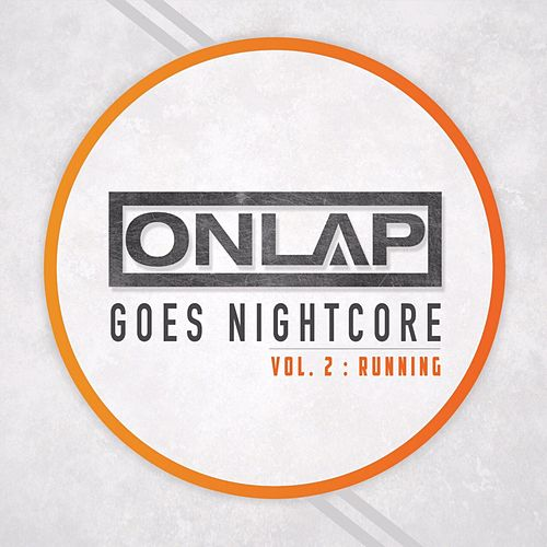Onlap Goes Nightcore, Vol. 2 (Running) von Onlap