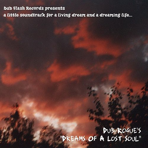 Dreams of a Lost Soul by Dub Rogue