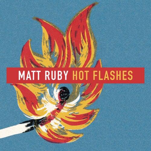 Hot Flashes by Matt Ruby