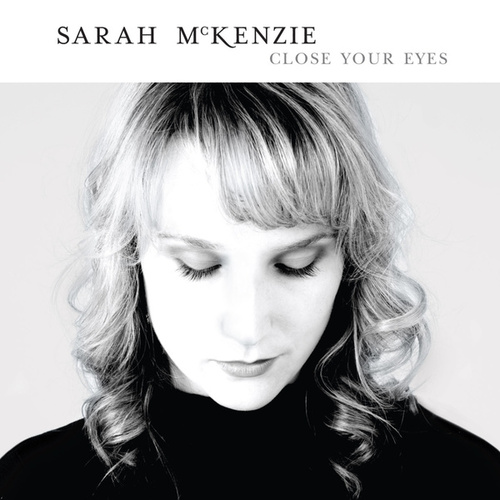 Close Your Eyes von Sarah McKenzie