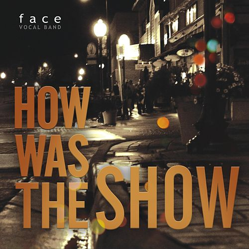 How Was the Show de Face Vocal Band