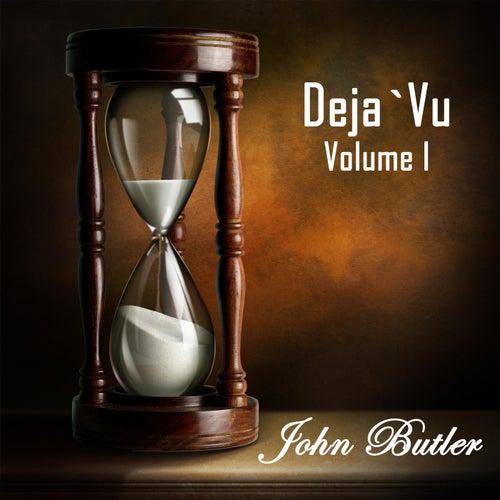 Deja' Vu, Vol. I by John Butler