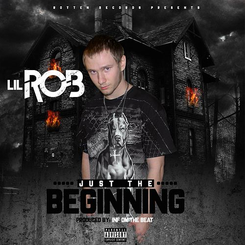 Just The Beginning by Lil Rob