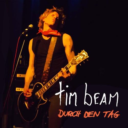 Durch den tag by Tim Beam