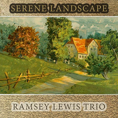Serene Landscape by Ramsey Lewis