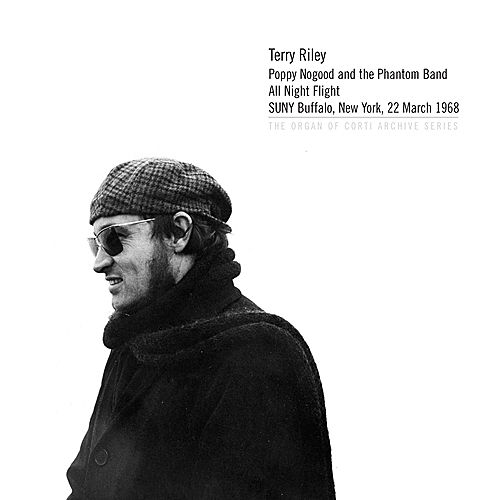 Poppy Nogood and the Phantom Band All Night Flight: SUNY Buffalo, New York, 22 March 1968 by Terry Riley