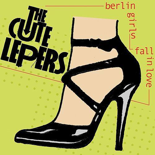 Berlin Girls by The Cute Lepers