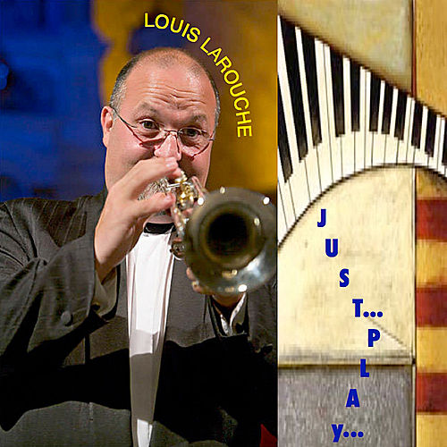 Just Play by Louis Larouche
