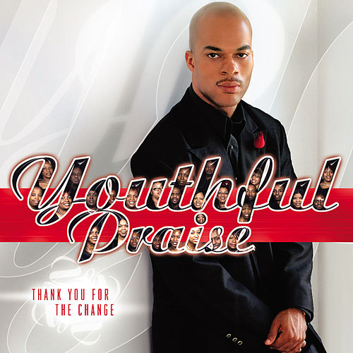 Thank You for the Change by Youthful Praise