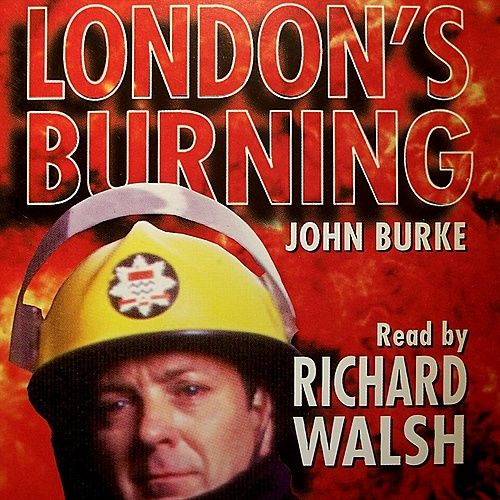 London's Burning; Abridged de John Burke