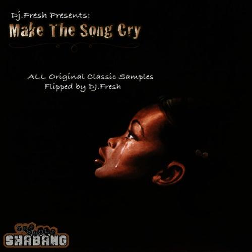 Make the Song Cry van DJ Fresh