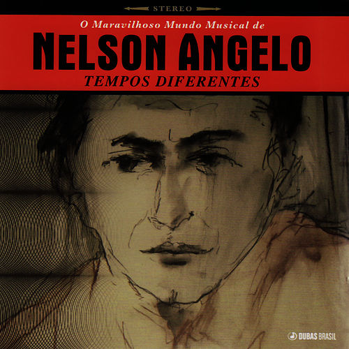Tempos Diferentes de Nelson Angelo