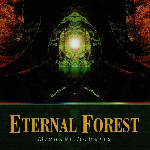 Eternal Forest von Michael Roberts