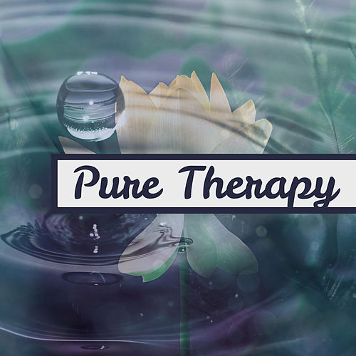 Pure Therapy – Spa Music, Peaceful Mind, Stress Free, Relaxing Waves, Nature Sounds for Massage, Wellness, Healing Music, Zen Meditation by Relaxing Spa Music