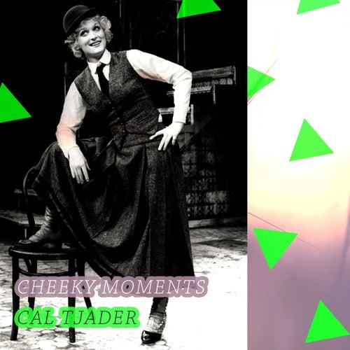 Cheeky Moments de Cal Tjader