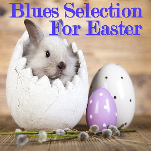 Blues Selection For Easter de Various Artists