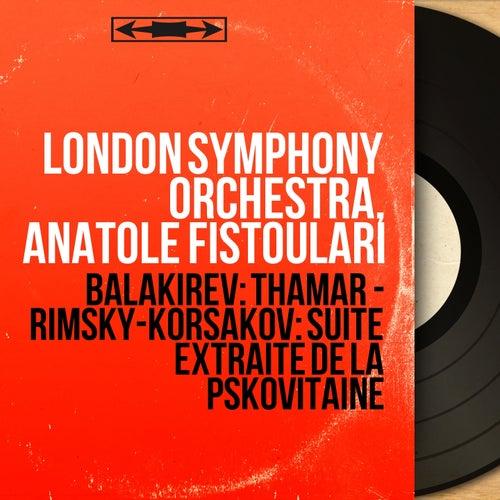 Balakirev: Thamar - Rimsky-Korsakov: Suite extraite de La Pskovitaine (Mono Version) by London Symphony Orchestra