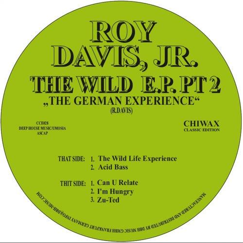 The Wild Life Ep Pt. 2 by Roy Davis, Jr.