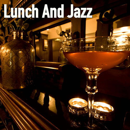 Lunch And Jazz de Various Artists