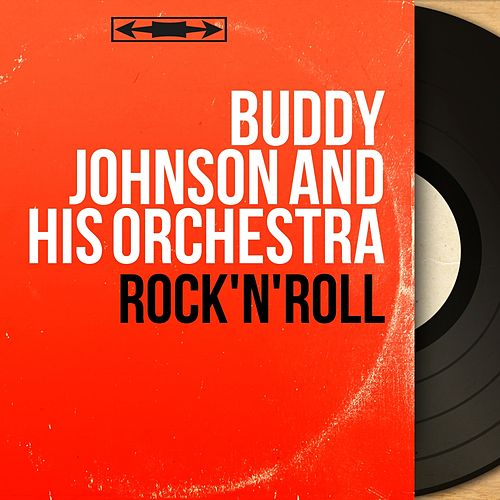 Rock'n'Roll (Mono Version) de Buddy Johnson