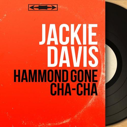 Hammond Gone Cha-Cha (Mono Version) von Jackie Davis