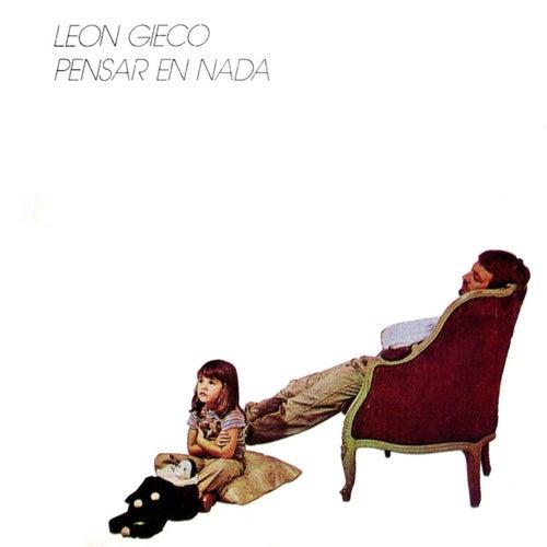 Pensar en Nada de Leon Gieco