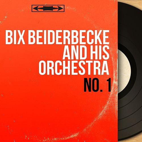 No. 1 (Mono Version) de Bix Beiderbecke
