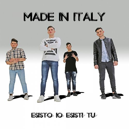 Esisto io esisti tu di Made In Italy