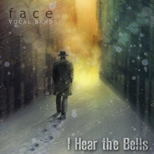 I Hear the Bells de Face Vocal Band