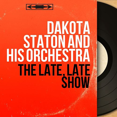 The Late, Late Show (Mono Version) von Dakota Staton