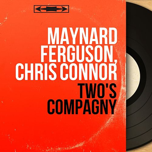 Two's Compagny (Mono Version) von Maynard Ferguson Chris Connor