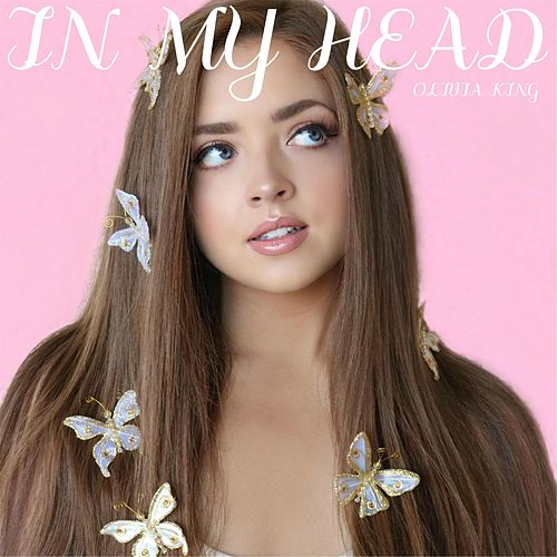 In My Head by Olivia King