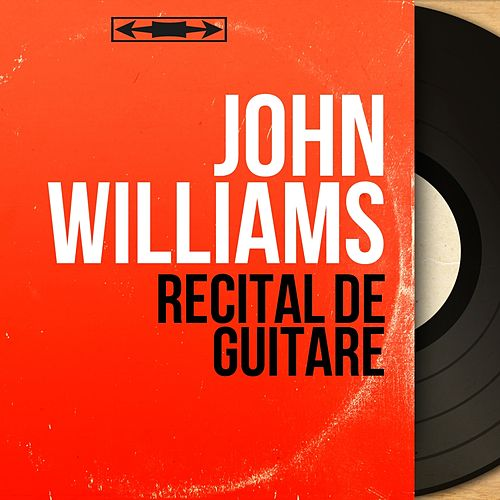 Récital de guitare (Mono Version) di John Williams