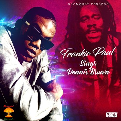 Frankie Paul Sings Dennis Brown by Frankie Paul