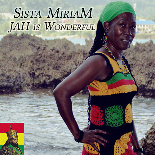 JAH is Wonderfull by Sista Miriam
