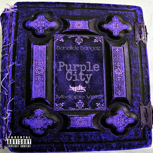 Bonafide Bangaz Mixtape, Vol.2 Purple City de Heretic Klick