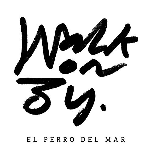 Walk On By de El Perro Del Mar