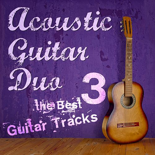 The Best Guitar Tracks, Vol. 3 de Acoustic Guitar Duo