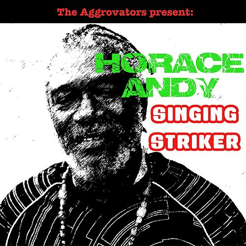 Horace Andy - Singing Striker by Horace Andy